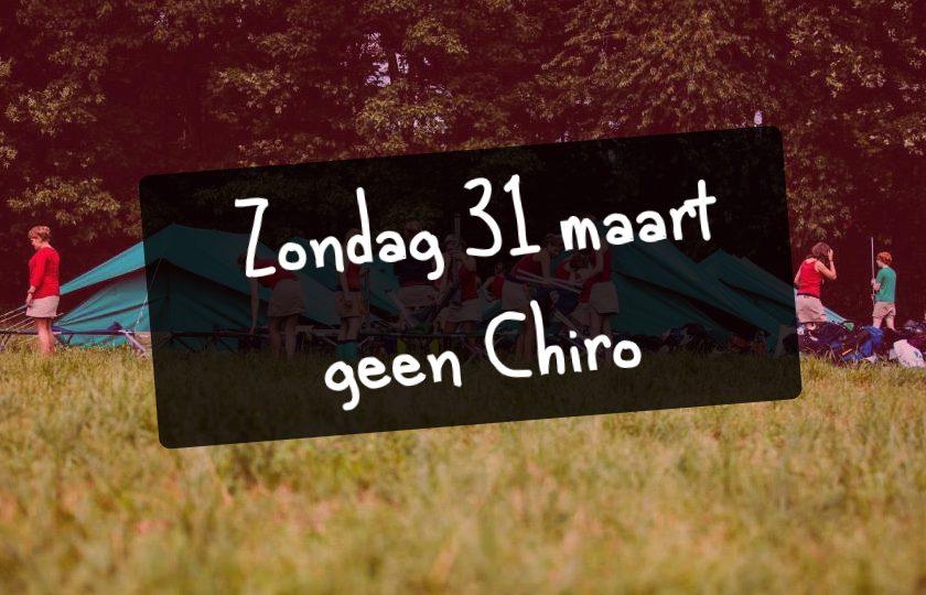 Zondag 31 maart geen Chiro