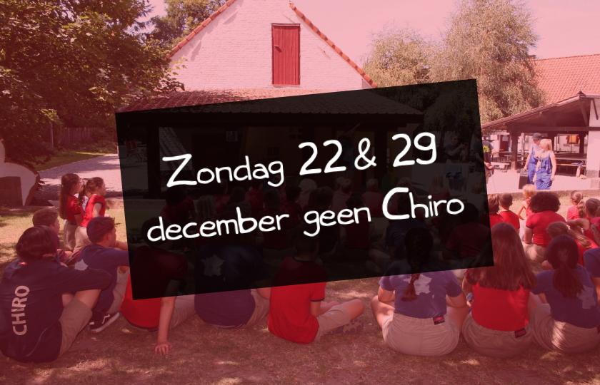 Geen chiro 22 & 29 december